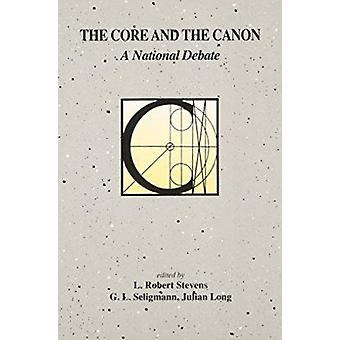 The Core and the Canon - A National Debate  - [Papers] / Ed. by L.Rober