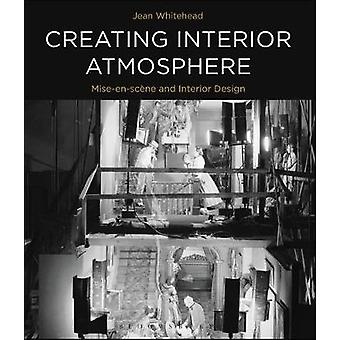 Creating Interior Atmosphere - Mise-en-scene and Interior Design by Je