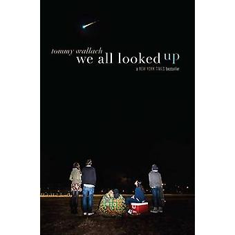 We All Looked Up by Tommy Wallach - 9781481418775 Book