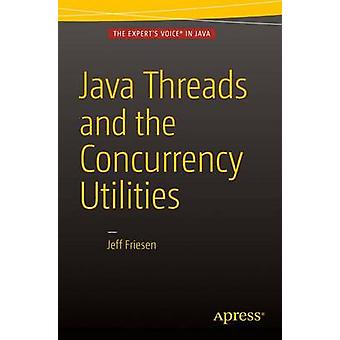 Java Threads and the Concurrency Utilities - 2015 by Jeff Friesen - 97