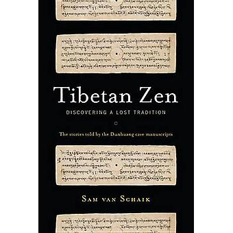 Tibetan Zen - Discovering a Lost Tradition by Sam Schaik - 97815593944
