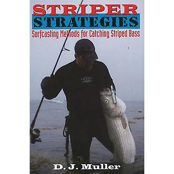 Striper Strategies - Surfcasting Methods for Catching Striped Bass by