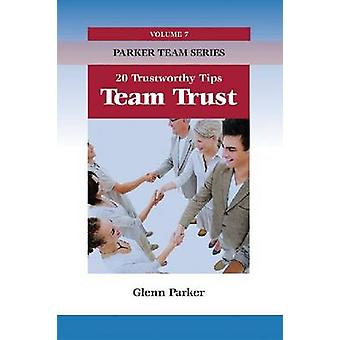Team Trust - 20 Trustworthy Tips by Glenn Parker - 9781599962054 Book