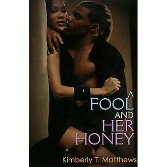 A Fool and Her Honey by Kimberly Matthews - 9781601623829 Book