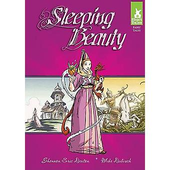 Sleeping Beauty by Shannon Eric Denton - Mike Dubisch - 9781602701311