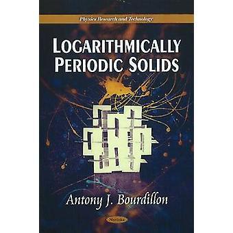 Logarithmically Periodic Solids by Antony J. Bourdillon - 97816112297