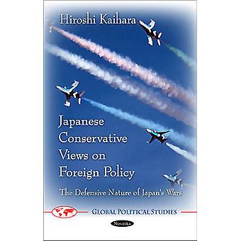 Japanese Conservative Views on Foreign Policy - The Defensive Nature o