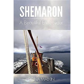 Shemaron - A Beautiful Endeavor by Fiona Malkin - 9781631771507 Book
