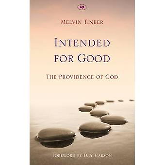 Intended for Good - The Providence of God by Melvin Tinker - 978184474