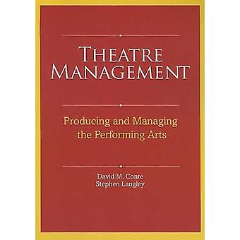 Theatre Management - Producing and Managing the Performing Arts by Dav