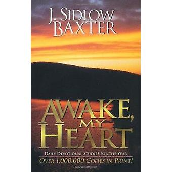 Awake - My Heart - Daily Devotional Studies for the Year by J.Sidlow B