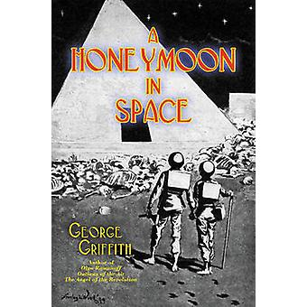 Honeymoon in Space by George Griffith - 9781897350300 Book