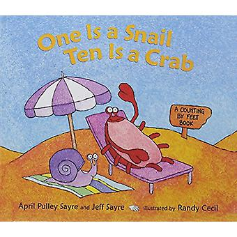One Is a Snail - Ten Is a Crab - A Counting by Feet Book by April Pull