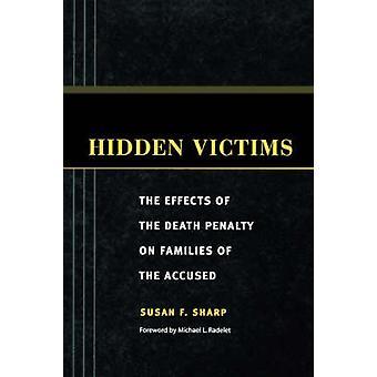Piilotettu uhreille - kuolemanrangaistuksen vaikutukset perheiden a
