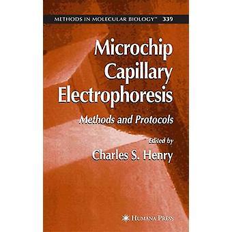 Mikrochip Kapillarelektrophorese Methoden und Protokolle von Henry & Charles