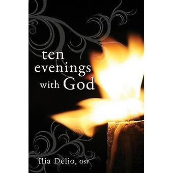 Ten Evenings with God by Ilia Delio - 9780764817427 Book