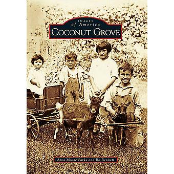 Coconut Grove by Arva Moore Parks - Bo Bennett - 9780738586274 Book