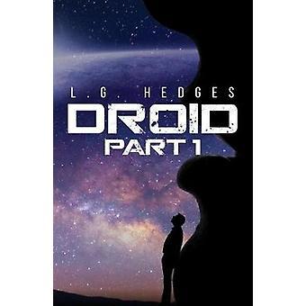 Droid - Part 1 by L. G. Hedges - 9781788788717 Book