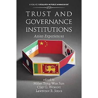 Trust and Governance Institutions Asian Experiences by Sun & Milan Tung