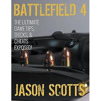 Battlefield 4 The Ultimate Game Tips Tricks  Cheats Exposed by Scotts & Jason