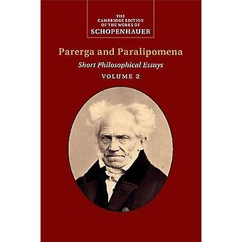 Schopenhauer Parerga and Paralipomena   Volume 2 by Arthur Schopenhauer