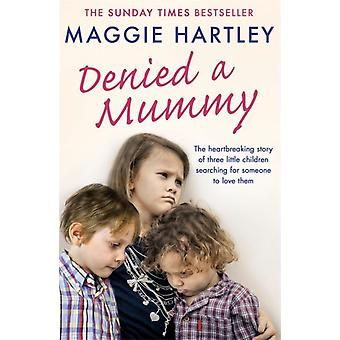 Denied a Mummy by Maggie Hartley