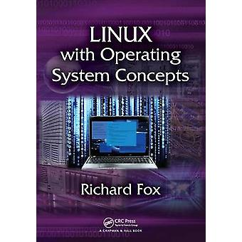 Linux with Operating System Concepts by Fox & Richard