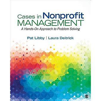 Cas dans la gestion à but non lucratif par Pat LibbyLaura Jeanne Deitrick