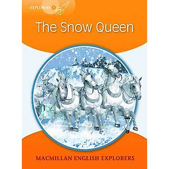 Explorers 4 - The Snow Queen by Mary Bowen - Printha Ellis - Wendy Wre
