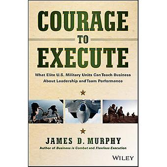 Courage à exécuter par James D. Murphy