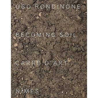 Ugo Rondinone by Text by Jean Marc Prevost & Text by Corinne Rondeau