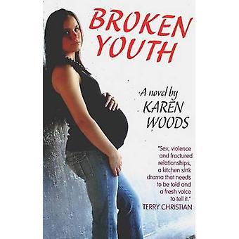 Broken Youth by Karen Woods - 9781901746631 Book