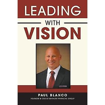 Leading with Vision by Blanco & Paul