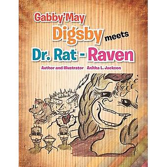 Gabbymay Digsby Meets Dr. RatRaven by Jackson & Anitha L.