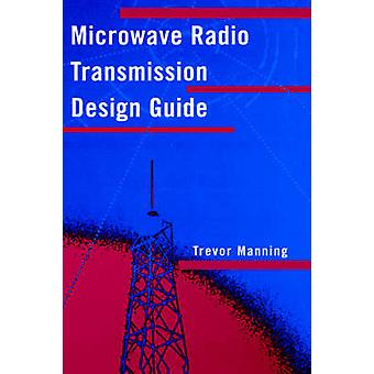 Microwave Radio Transmission Design Guide by Manning & Trevor