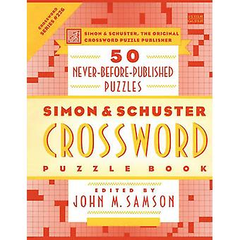 Simon  Schuster Crossword Puzzle Book 50 NeverBeforePublished Puzzles by Samson & John M.