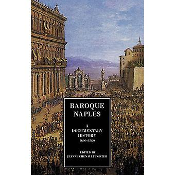 Baroque Naples A Documentary History C.16001800 by Porter & Jeanne Chenault