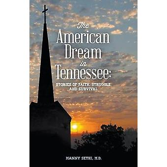 American Dream in Tennessee Stories of Faith Struggle and Survival by Sethi & Manny