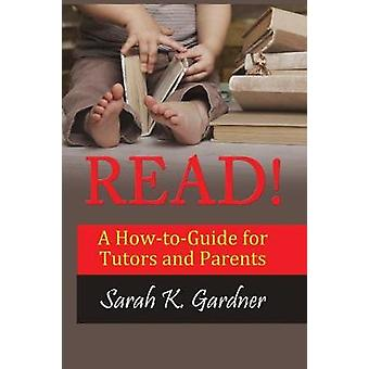 READ A HowtoGuide for Tutors and Parents by Gardner & Sarah K
