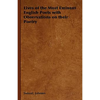 Lives of the Most Eminent English Poets with Observations on Their Poetry by Johnson & Samuel