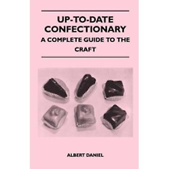UpToDate Confectionery  A Complete Guide to the Craft by Daniel & Albert