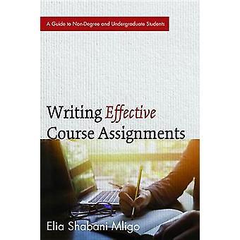 Writing Effective Course Assignments by Mligo & Elia Shabani