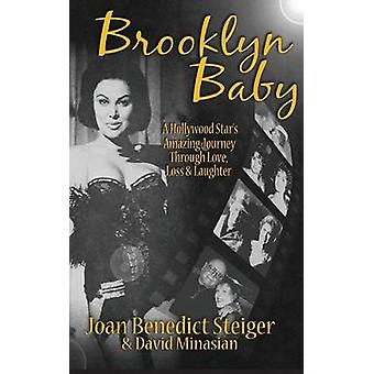 Brooklyn Baby A Hollywood Stars Amazing Journey Through Love Loss  Laughter hardback by Steiger & Joan