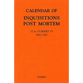 Calendar of Inquisitions Post Mortem and Other Analogous Documents Preserved in the Public Record Office XXIV 1115 Henry VI 14321437 by Great Britain