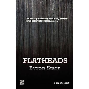 Flatheads by Starr & Byron
