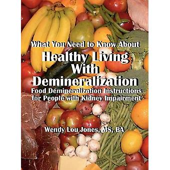 Healthy Living with Demineralization by Jones & Wendy L.