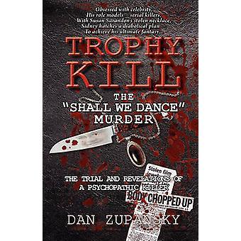 Trophy Kill The Shall We Dance Murder by Zupansky & Dan