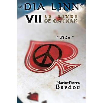 Dia Linn  VII  Le Livre de Cathan Sln by BARDOU & MariePierre