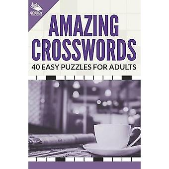 Amazing Crosswords 40 Easy Puzzles For Adults by Publishing LLC & Speedy