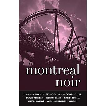 Montreal Noir by Edited by John McFetridge & Edited by Jacques Filippi